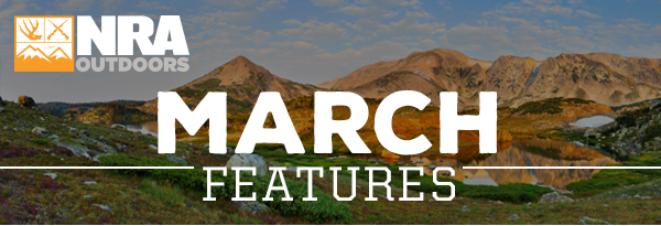 NRA Outdoors March Features